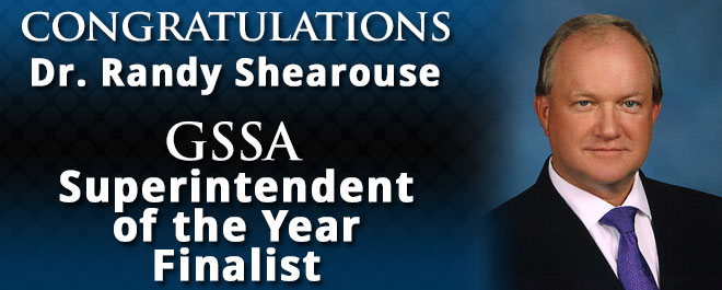 Dr. Shearouse Named GSSA Superintendent of the Year Finalist