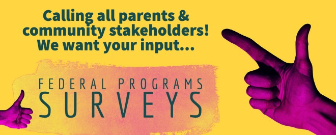 Federal Programs Surveys for Parents & Community Stakeholders