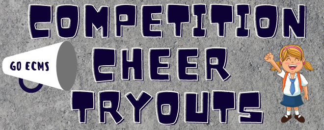 ECMS Competition Cheer Tryouts- July 13-15, 2020
