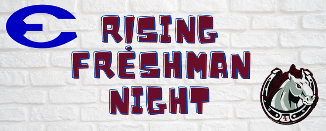 ECHS and SEHS Rising Freshman Night