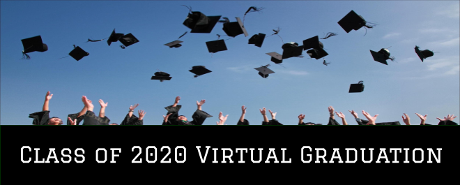Watch the Class of 2020 Virtual Graduation